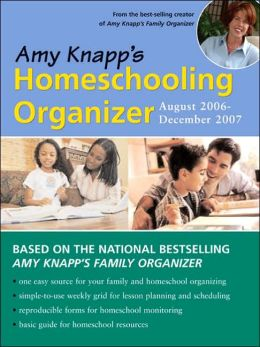 Amy Knapp's Homeschooling Organizer: August 2006-December 2007