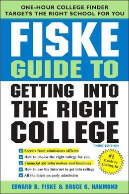 Fiske Guide to Getting into the Right College, 3E