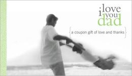 I Love You Dad Coupons (Coupon Collections Series)