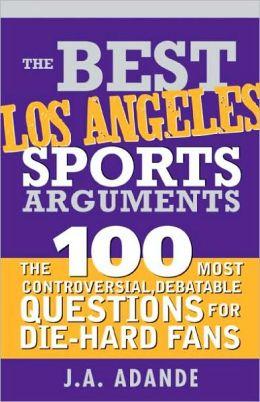 Best L.A. Sports Arguments