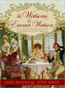 The Watsons and Emma Watson: Jane Austen's Unfinished Novel Completed