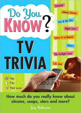 Do You Know TV Trivia? How Much do you Really Know about Sitcoms, Soaps, Stars and More!