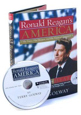 Ronald Reagan's America: His Voice, His Dreams and His Vision of Tomorrow