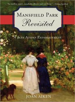 Mansfield Park Revisited: A Jane Austen Entertainment