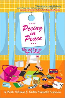 Peeing in Peace: Tales and Tips for Type A Moms