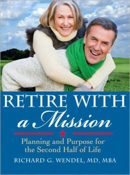 Retire with a Mission: Planning and Purpose for the Second Half of Life