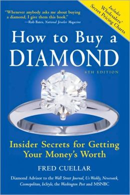 How to Buy a Diamond, 6E: Insider Secrets for Getting Your Money's Worth
