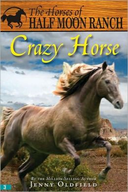 Crazy Horse (Horses of Half Moon Ranch Series #3)