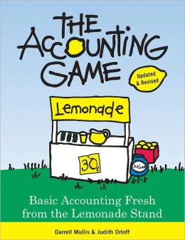 Accounting Game: Basic Accounting Fresh from the Lemonade Stand (PagePerfect NOOK Book)