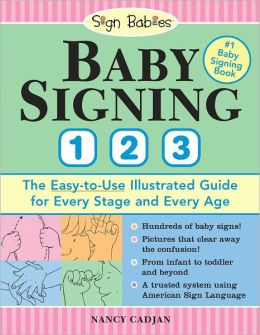 Baby Signing 1-2-3: The Easy-to-Use Illustrated Guide for Every Stage and Every Age (PagePerfect NOOK Book)