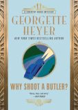 Book Cover Image. Title: Why Shoot a Butler?, Author: Georgette Heyer