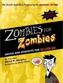Zombies for Zombies: Advice and Etiquette for the Living Dead (PagePerfect NOOK Book)