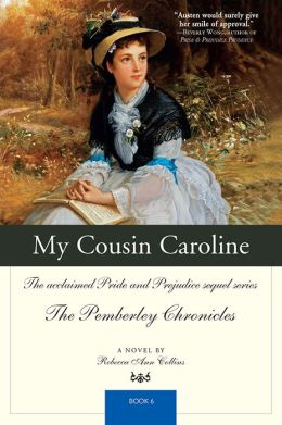 My Cousin Caroline: The acclaimed Pride and Prejudice sequel series The Pemberley Chronicles Book 6