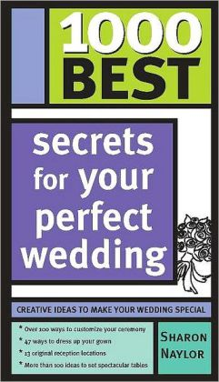 1000 Best Secrets for Your Perfect Wedding