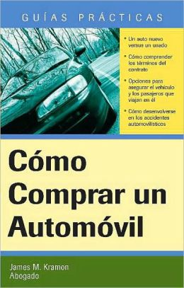 Como Comprar un Automovil: How to Buy an Automobile