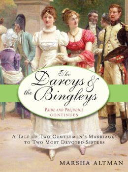 Darcys & the Bingleys: Pride and Prejudice continues