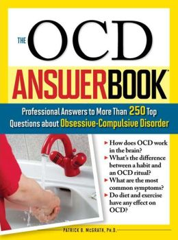 The OCD Answer Book: Professional Answer to More than 250 Top Questions about Obsessive-Compulsive Disorder (Answer Book Series)