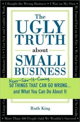 Ugly Truth about Small Business