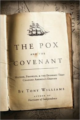 Pox and the Covenant: Mather, Franklin, and the Epidemic That Changed America's Destiny