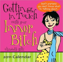 2011 Getting in Touch with Your Inner Bitch Box Calendar