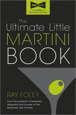 Ultimate Little Martini Book, 2E