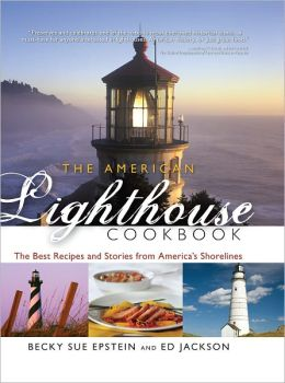 American Lighthouse Cookbook: The Best Recipes and Stories from America's Shorelines (PagePerfect NOOK Book)