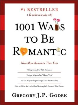 1001 Ways to Be Romantic, 3E: More Romantic Than Ever