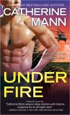 Book Cover Image. Title: Under Fire, Author: Catherine Mann