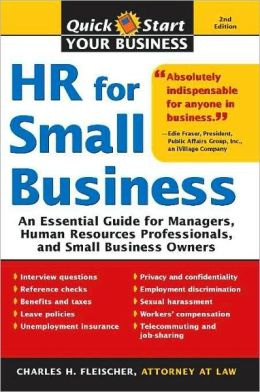 HR for Small Business, 2E: An Essential Guide for Managers, Human Resources Professionals, and Small Business Owners