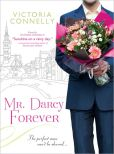 Book Cover Image. Title: Mr. Darcy Forever, Author: Victoria Connelly