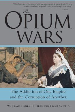 Opium Wars: The Addiction of One Empire and the Corruption of Another
