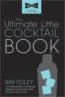 Ultimate Little Cocktail Book, 2E