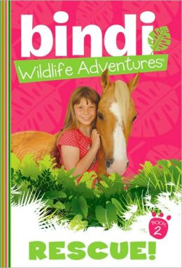 Rescue! (Bindi Wildlife Adventures Series)