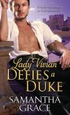 Book Cover Image. Title: Lady Vivian Defies a Duke, Author: Samantha Grace