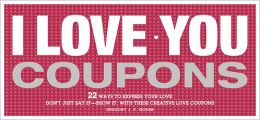 I Love You Coupons, 2E