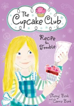 Recipe for Trouble (he Cupcake Club Series)
