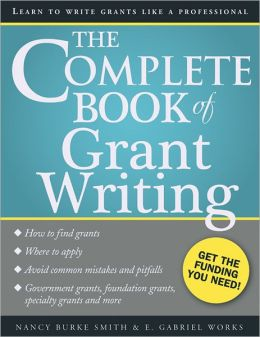 Complete Book of Grant Writing, 2E: Learn to Write Grants Like a Professional