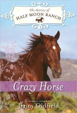 Crazy Horse (Horses of Half Moon Ranch Series #3)