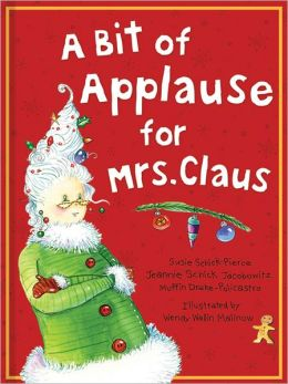 Bit of Applause for Mrs. Claus: A Picture Book
