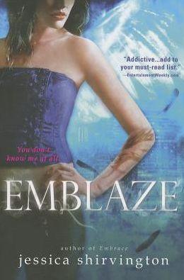 Emblaze (Jessica Shirvington's Embrace Series #3)