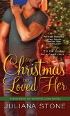 Book Cover Image. Title: Christmas He Loved Her, Author: Juliana Stone
