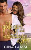 Book Cover Image. Title: Geek Girl and the Scandalous Earl, Author: Gina Lamm