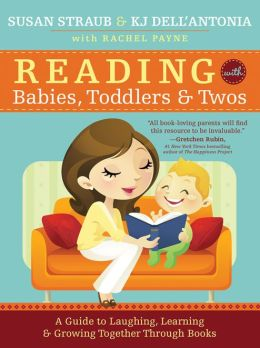 Reading with Babies, Toddlers and Twos, 2E: A Guide to Laughing, Learning and Growing Together Through Books