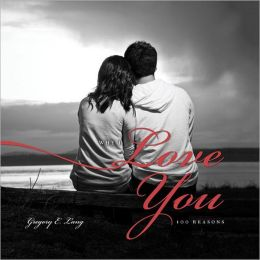 Why I Love You, 2E: 100 Reasons