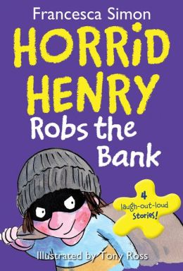 Horrid Henry Robs the Bank
