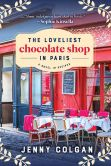 Book Cover Image. Title: The Loveliest Chocolate Shop in Paris, Author: Jenny Colgan