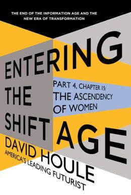 The Ascendency of Women (Entering the Shift Age, eBook 5)