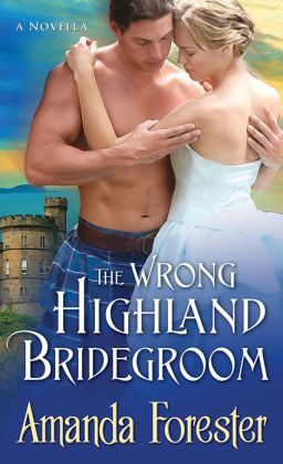 The Wrong Highland Bridegroom: A Novella