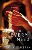 Book Cover Image. Title: His Every Need, Author: Terri Austin