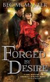 Book Cover Image. Title: Forged by Desire, Author: Bec McMaster